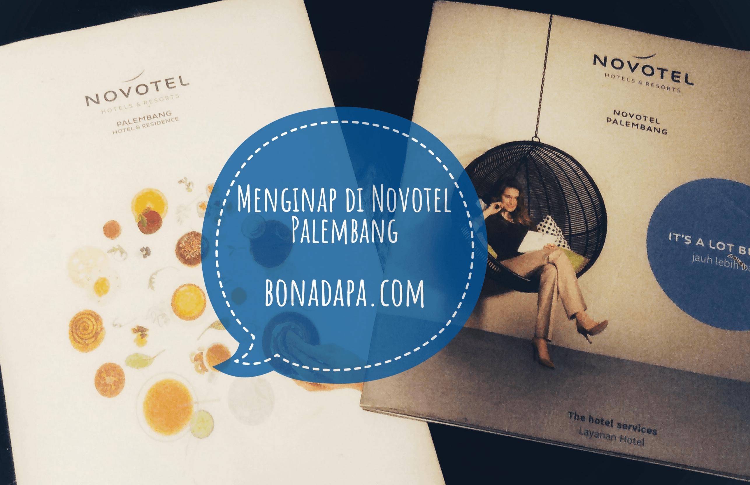 Review : Pengalaman Menginap di Hotel Novotel Palembang