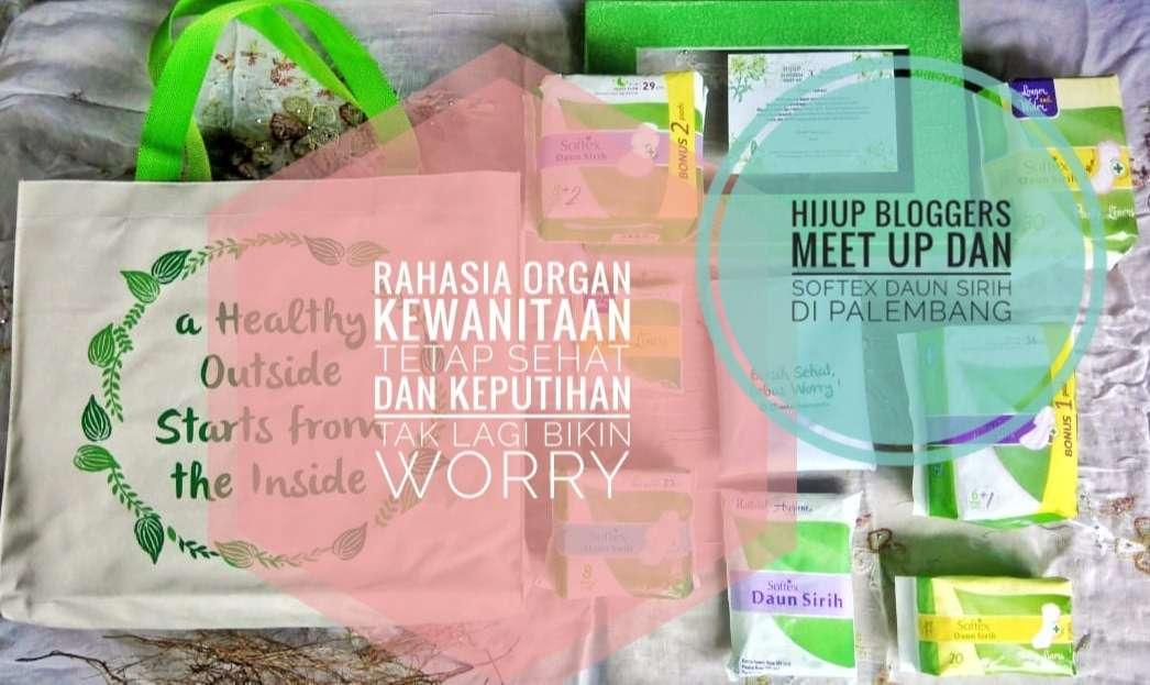Agar Organ Kewanitaan Tetap Sehat dan Keputihan Tak Lagi Bikin Worry Bersama Hijup Bloggers Meet Up dan Softex Daun Sirih di Palembang